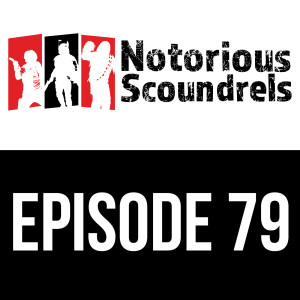 Notorious Scoundrels Ep 79 - Three Headed Ogre