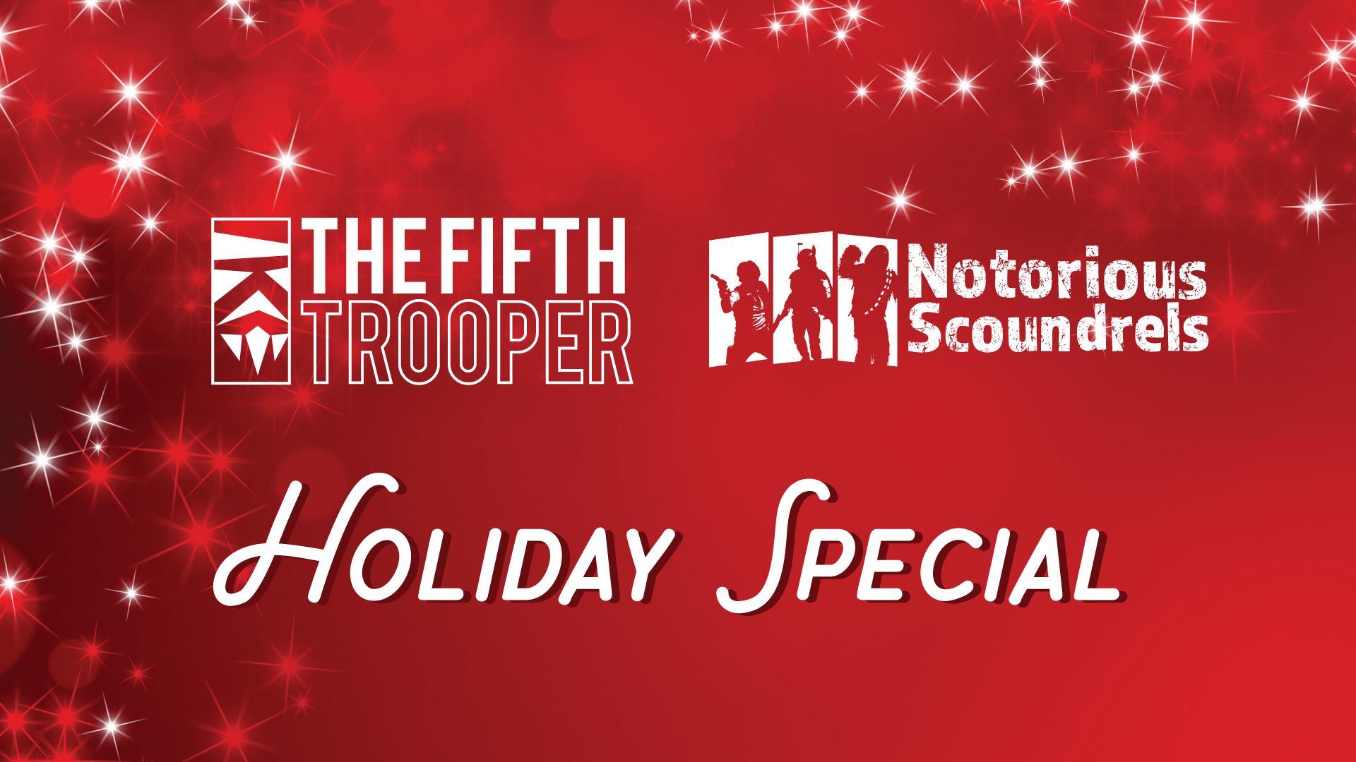 The Holiday Special - Featuring The Fifth Trooper & Notorious Scoundrels