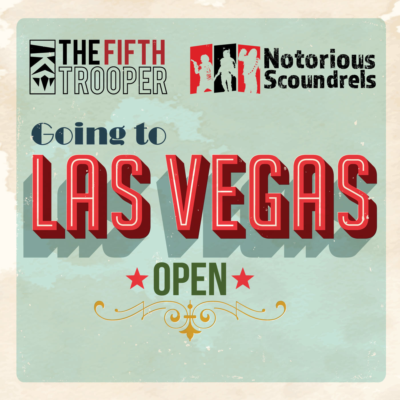 Notorious Scoundrels & The Fifth Trooper are Going to Vegas