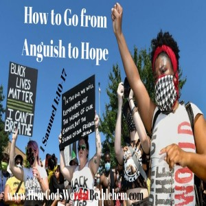 How to Go from Anguish to Hope