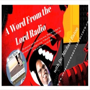 A Word From The Lord Radio How to Keep Living In Lousy Times