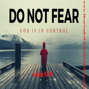 Fear Not: God Is in Control