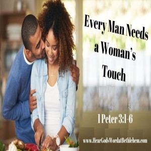 Every Man Needs a Woman's Touch
