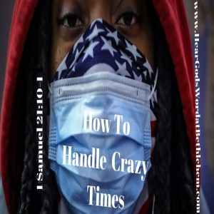 How to Handle Crazy Times