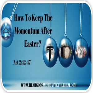 How To Keep The Momentum After Easter