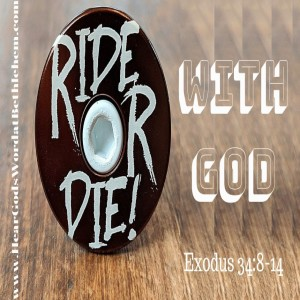 Ride or Die with God