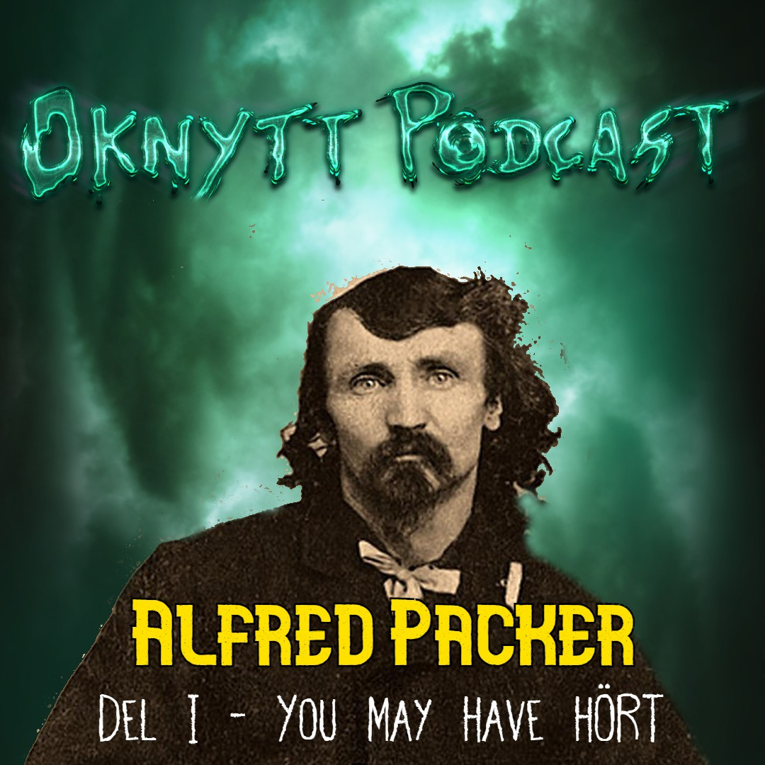 137. Alfred Packer Del I - You May Have Hört