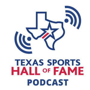 Ep. 8: 2019 Texas Sports Hall of Fame Induction Ceremony