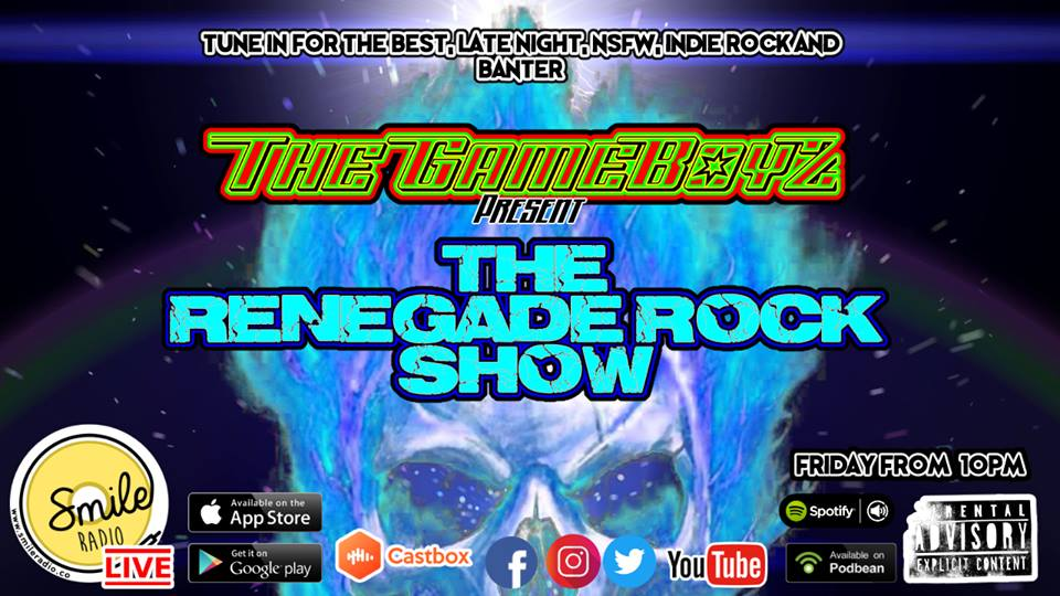 The GameboyZ of Smile Radio Present the Renegade Rock Hours - 31.05.2019