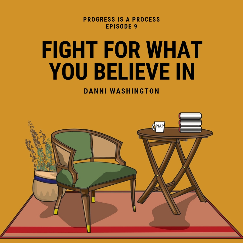 Fight for What you Believe in ft. Danni Washington
