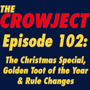 #102 - The Christmas Special, Golden Toot of the Year & Rule Changes