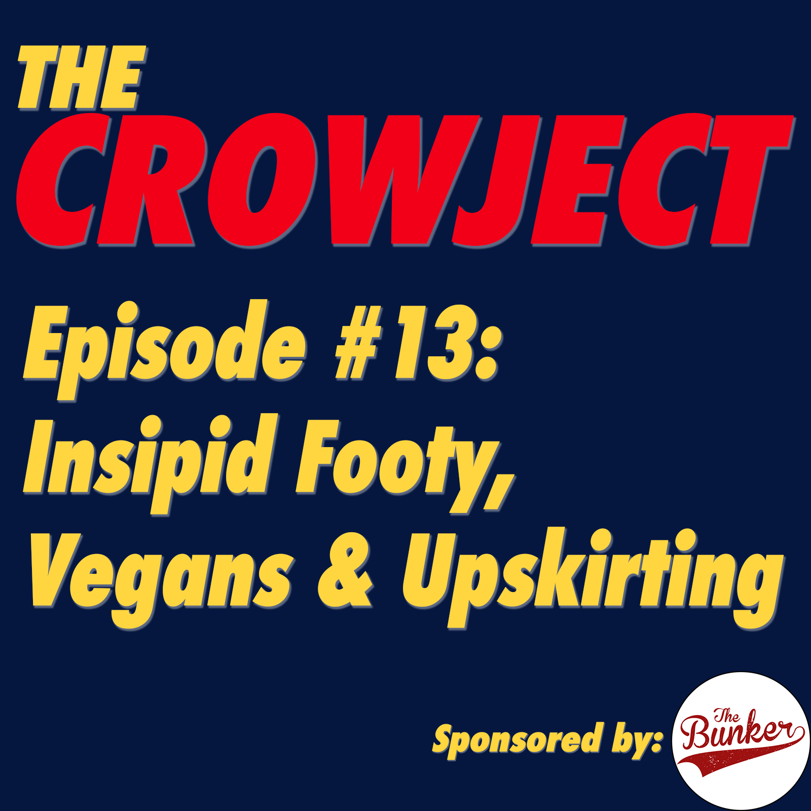 Insipid Footy, Vegans & Upskirting