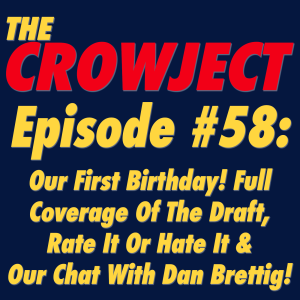 #58 - Our First Birthday! Full Coverage Of The Draft, Rate It Or Hate It & Our Chat With Dan Brettig!