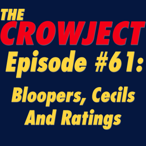 #61 - Bloopers, Cecils And Ratings