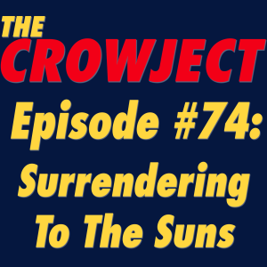 #74 - Surrendering To The Suns