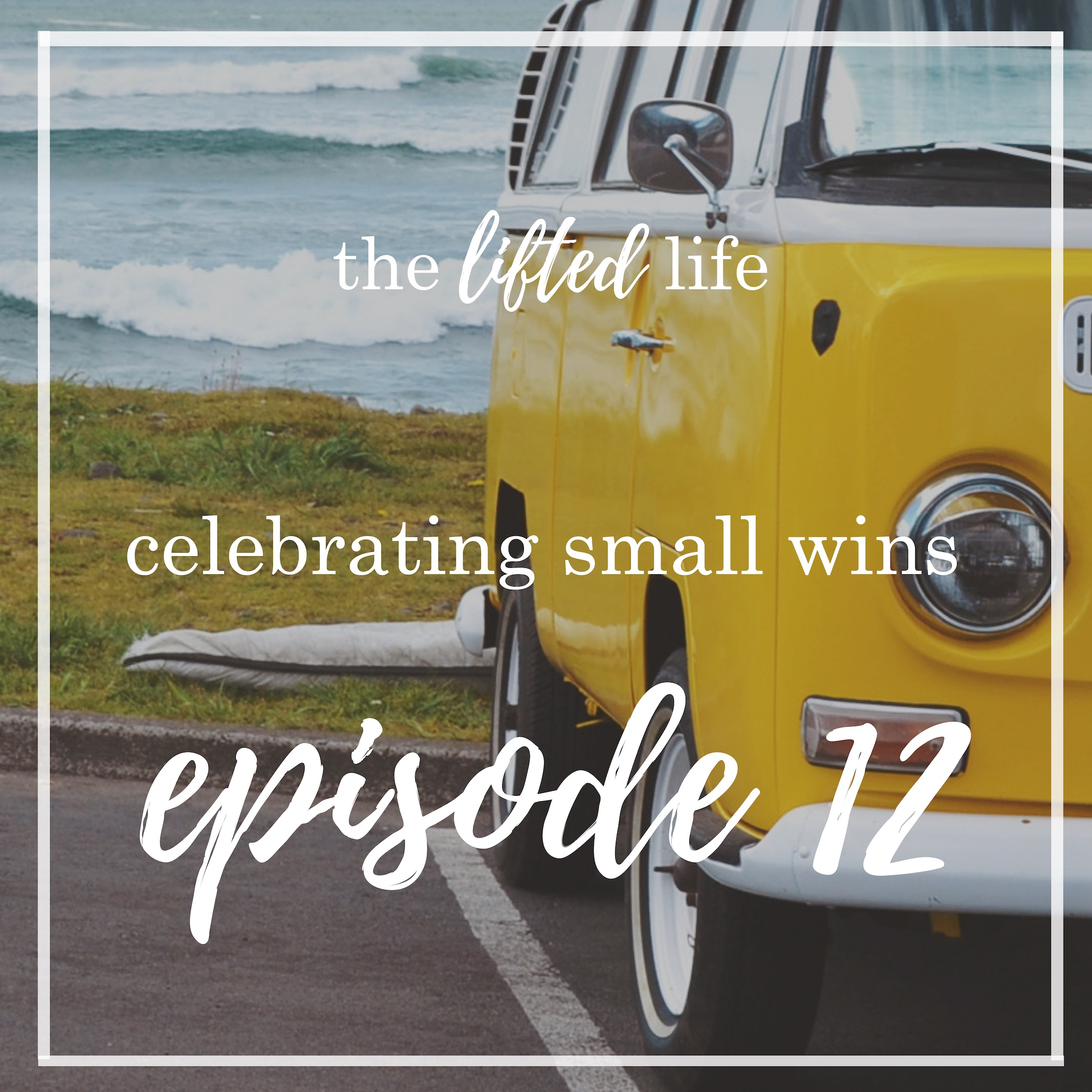 Ep #12: Celebrating Small Wins