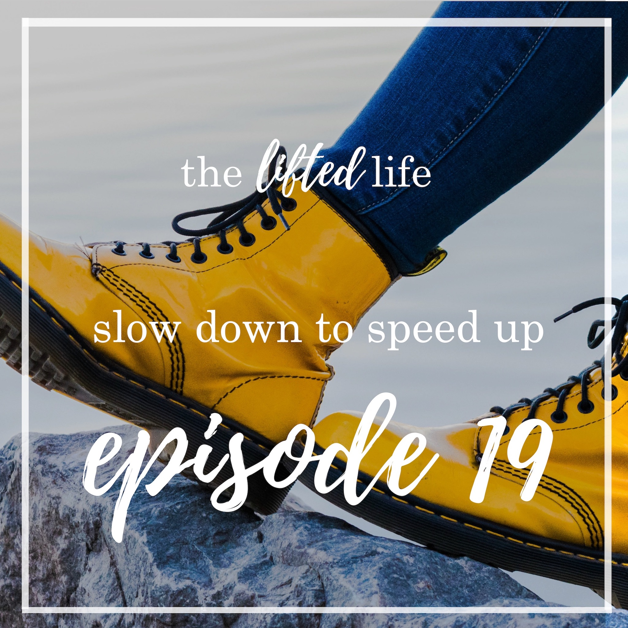 Ep #19: Slow Down to Speed Up
