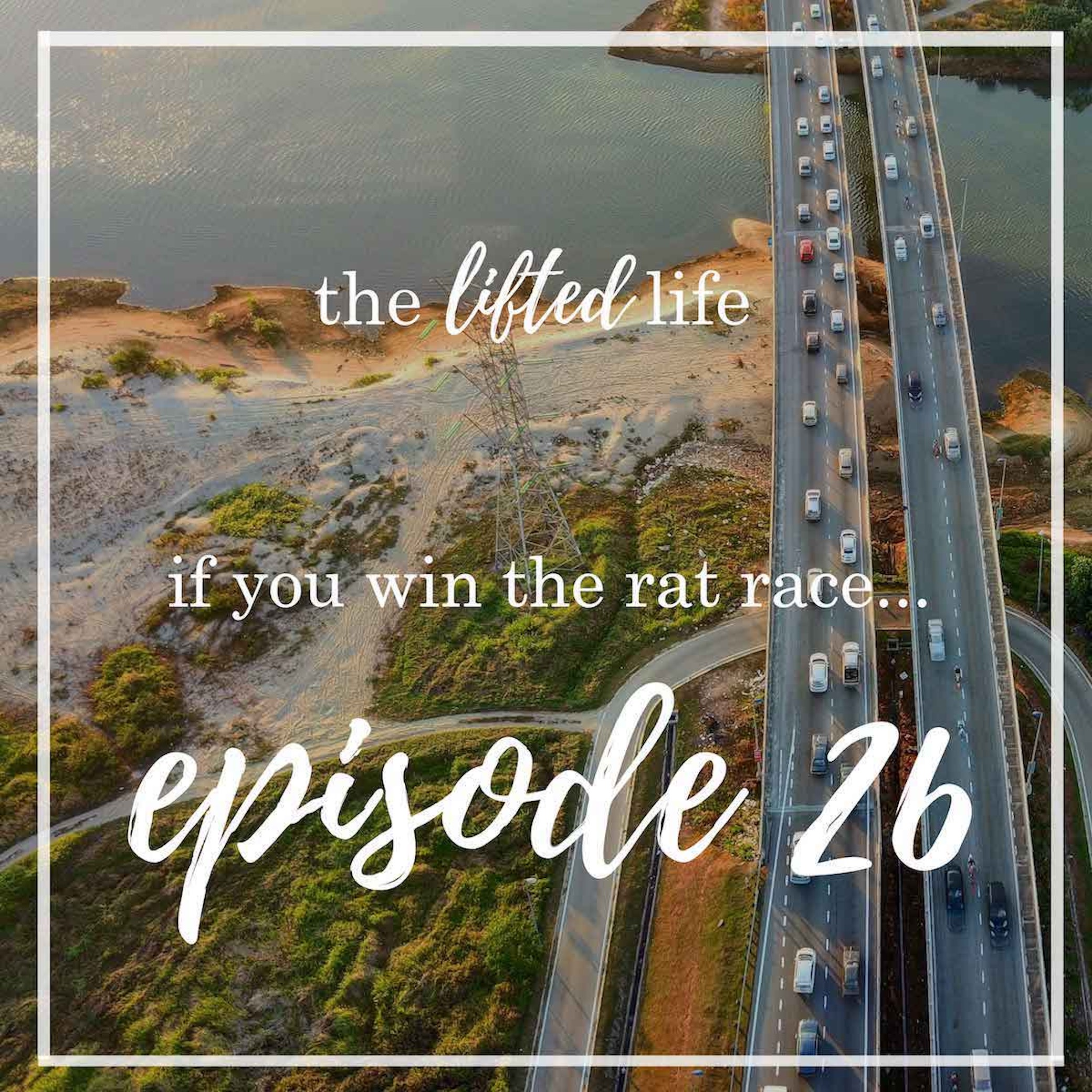 Ep #26: If you win the rat race…