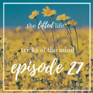Ep #27: Tricks Of The Mind
