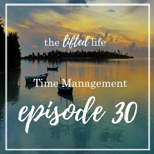 Ep #30: Time Management?
