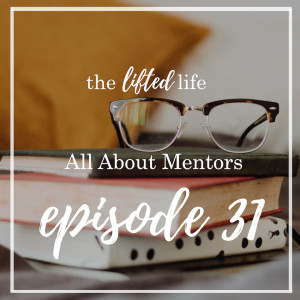Ep #31: All About Mentors