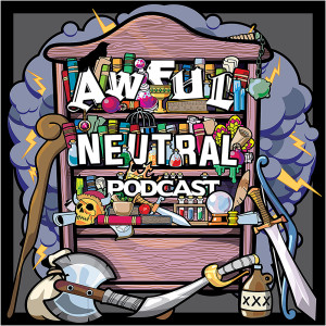 Awful Neutral 001- Silly Mortals and Their Finger Guns