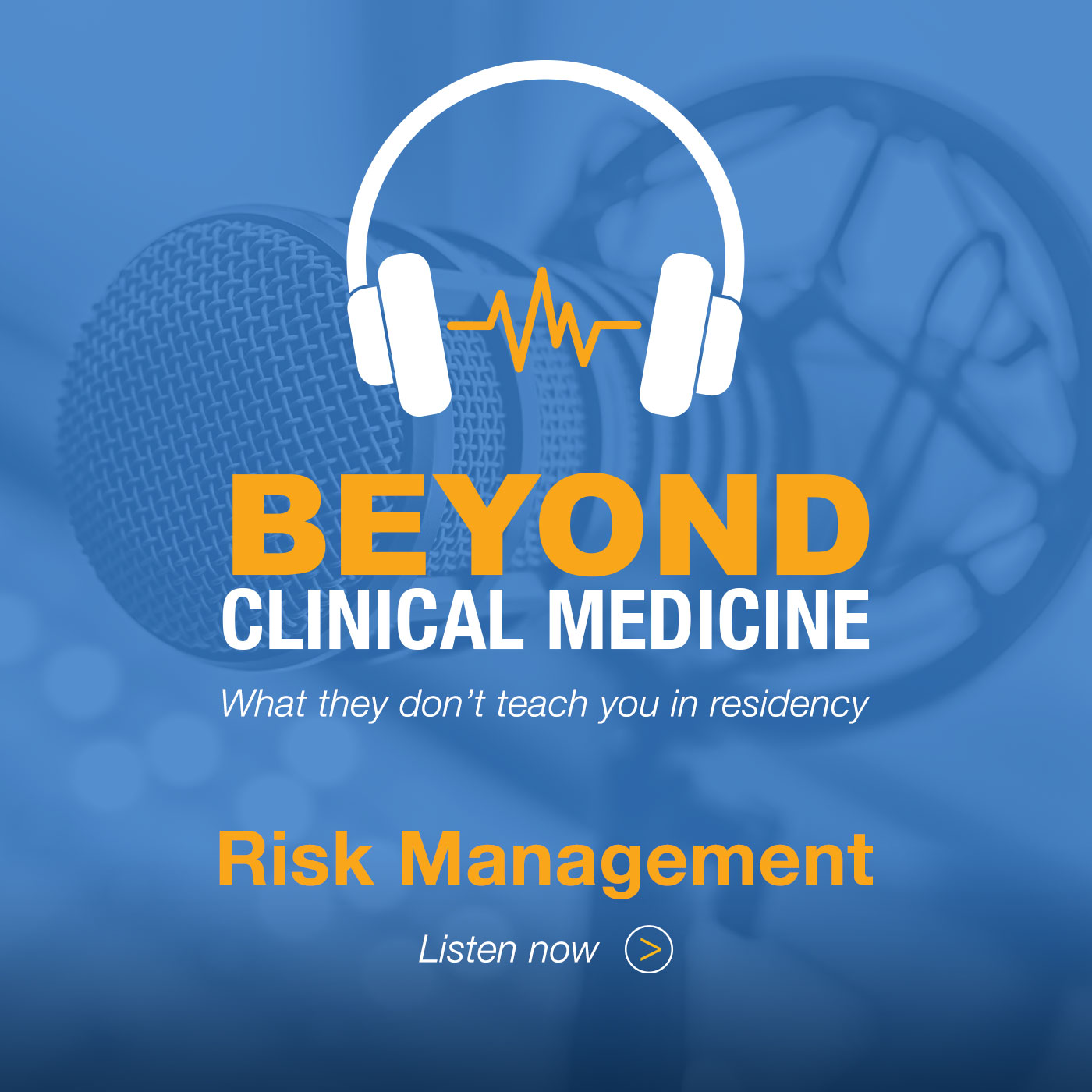 Beyond Clinical Medicine Episode 1: Risk Management