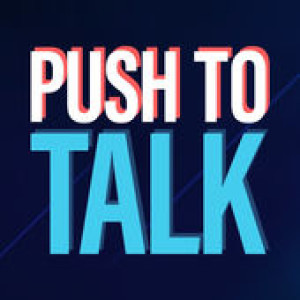 Push to Talk - Episode 52 - Show