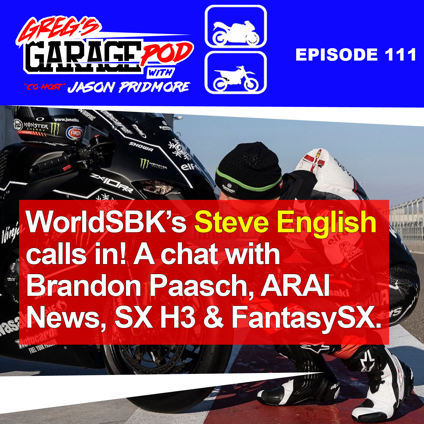 Ep111 – WorldSBK TV Guy Steve English joins in, Brandon Paasch interview, Supercross H3, ARAI News and More!