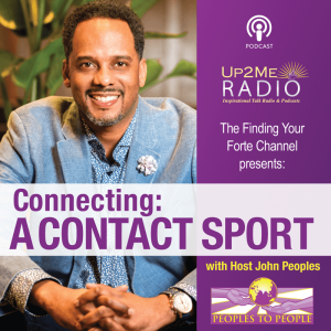 Connecting:  A Contact Sport with Host John Peoples and Special Guest Tamika Curry Smith