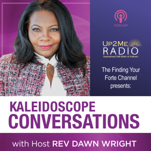 Kaleidoscope Conversations with Host Rev. Dawn Wright & Guest Rev. Dawn R. Price