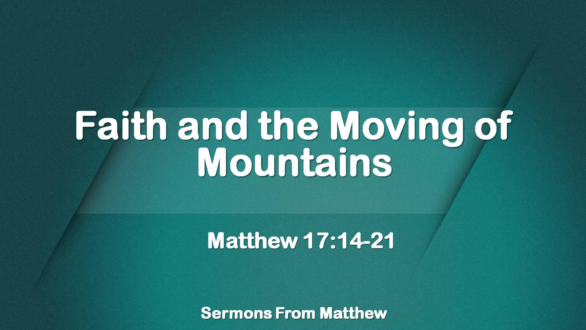 Faith and the Moving of Mountains