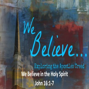 We Believe in the Holy Spirit
