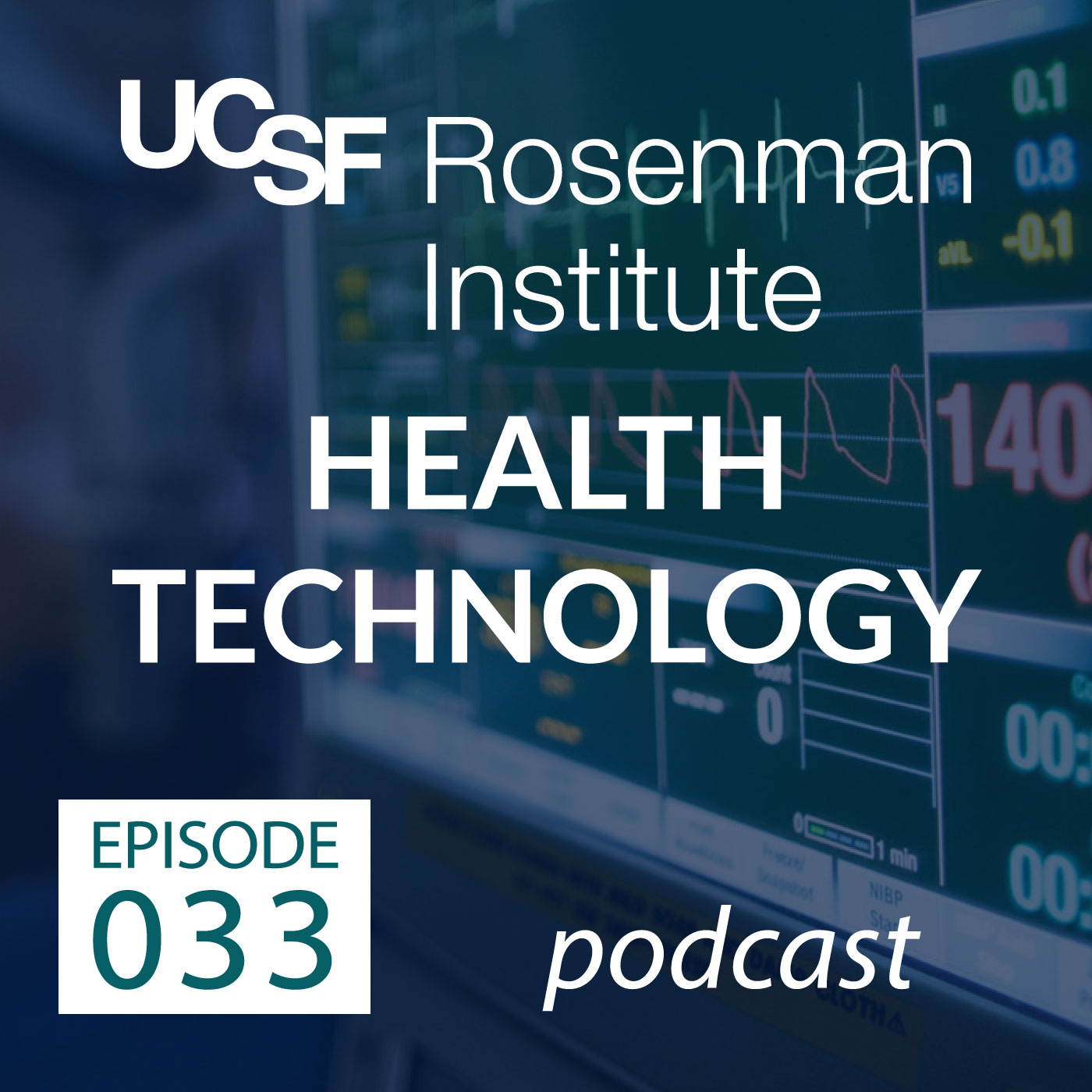 Health Technology podcast — UCSF Rosenman Institute