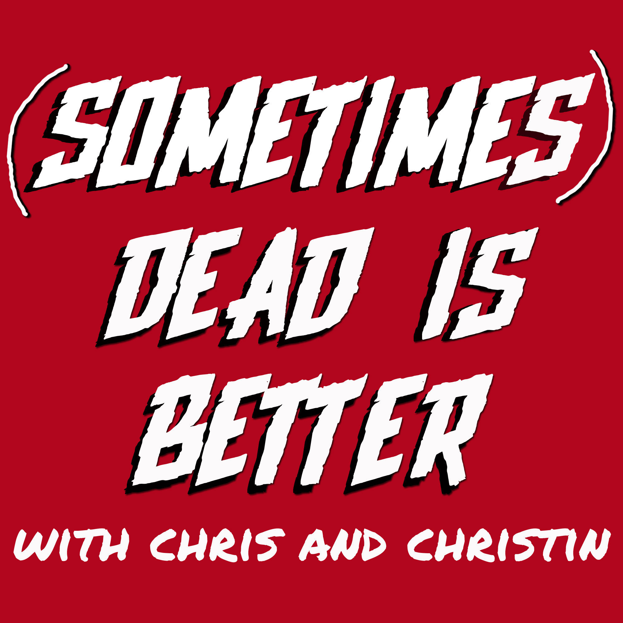 Sometimes Dead is Better – Podcast – Podtail