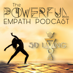 053 | A Powerful Empath in the 5D