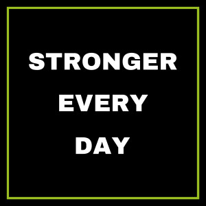 046 | Stronger Every Day