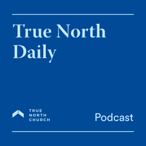 True North Daily (Episode 25): Burning Out