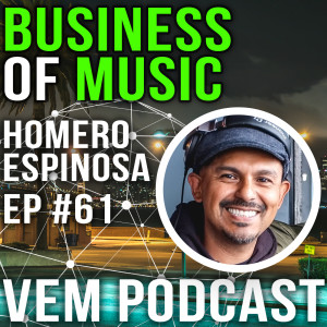 Voice of Electronic Music #61 - Business of Music - Homero Espinosa (Moulton Music)