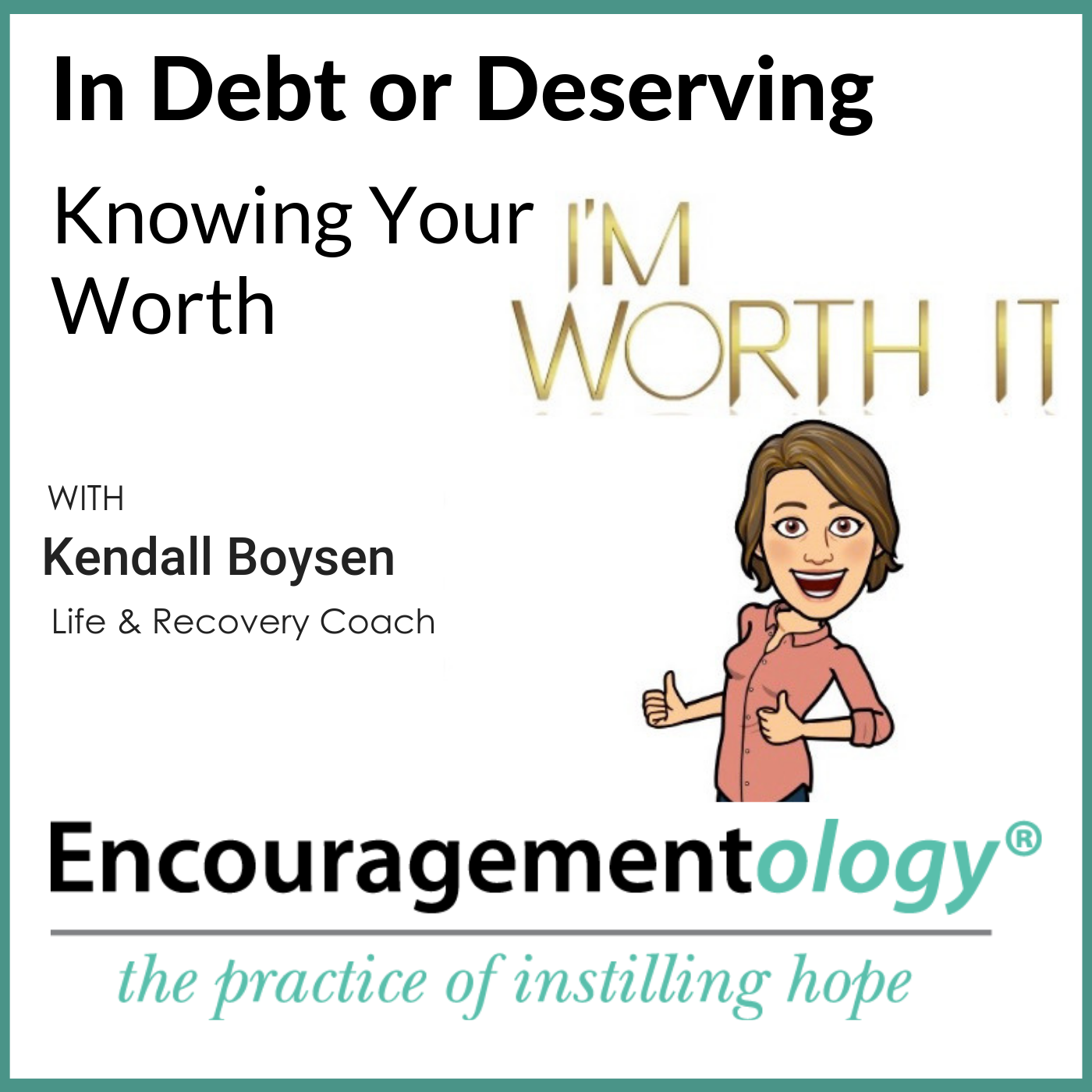In Debt or Deserving, Knowing Your Worth