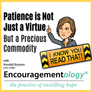 Patience is Not Just a Virtue But a Precious Commodity