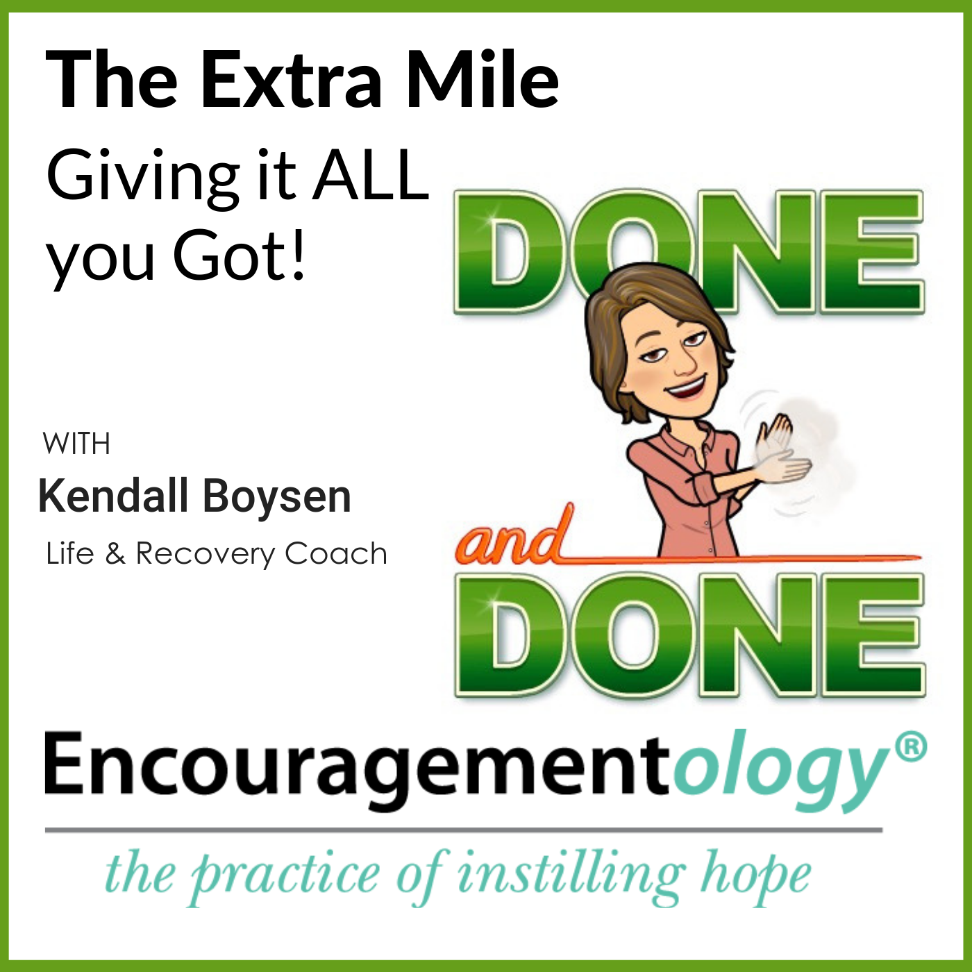 The Extra Mile, Giving it ALL you Got!