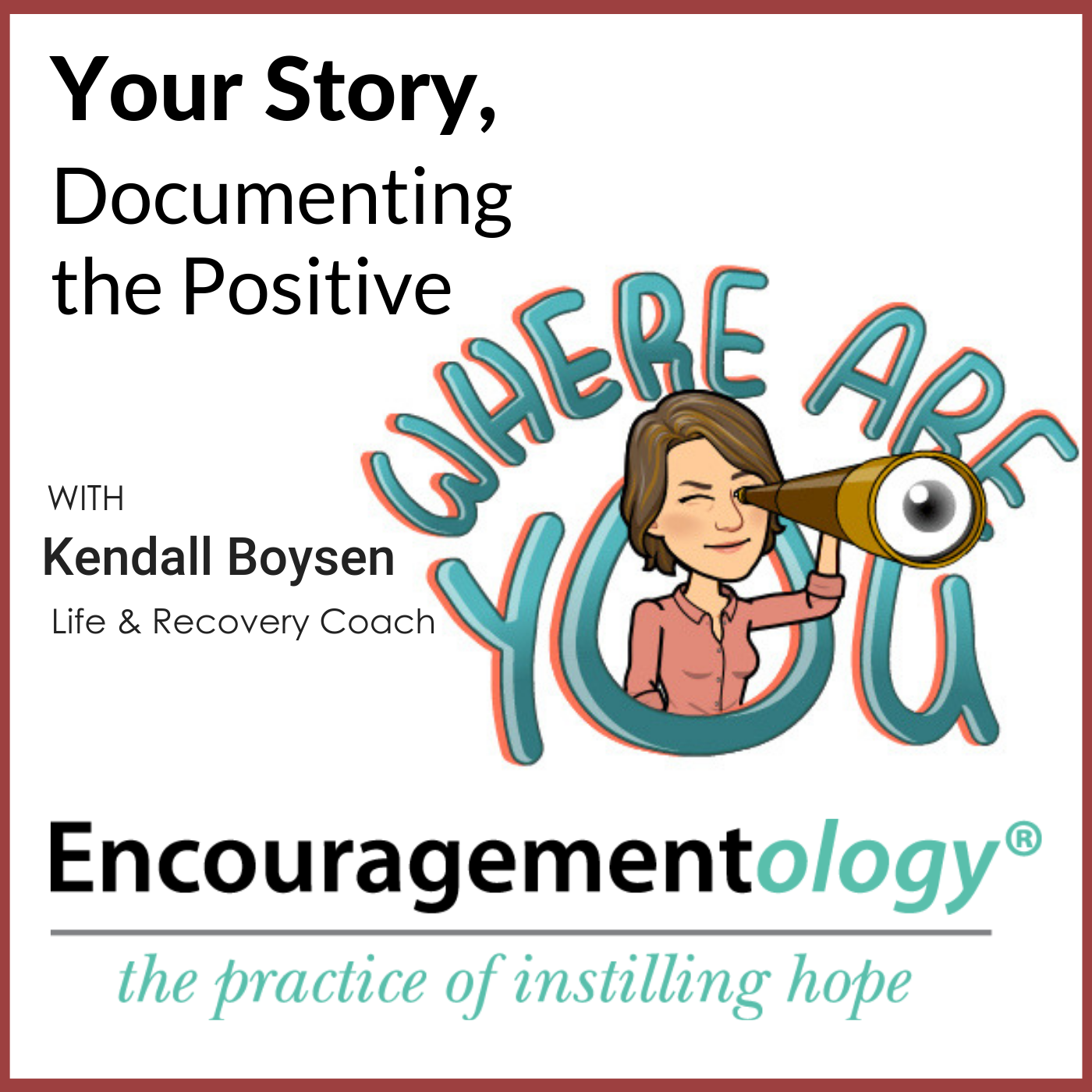 Your Story, Documenting the Positive