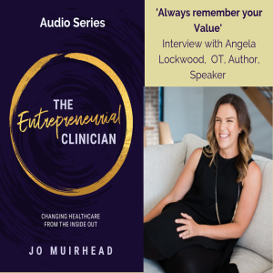 Interview 1: 'Always remember your value' with Angela Lockwood, Occupational Therapist, Author, Speaker and Champion of People