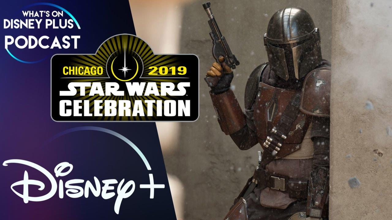 The Mandalorian & The Clone Wars Details Announced At Star Wars Celebration | What's On Disney Plus Podcast