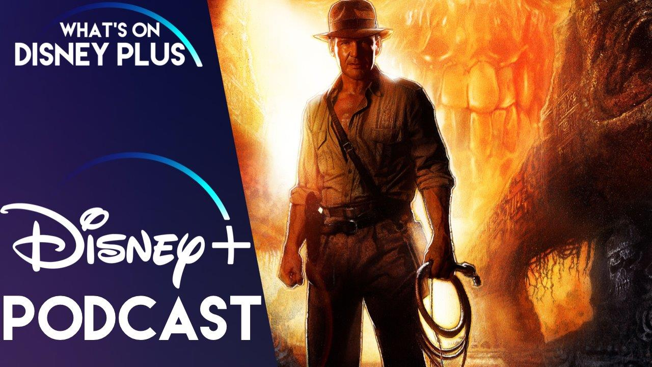 Is Indiana Jones Coming To Disney+ ? | What's On Disney Plus Podcast