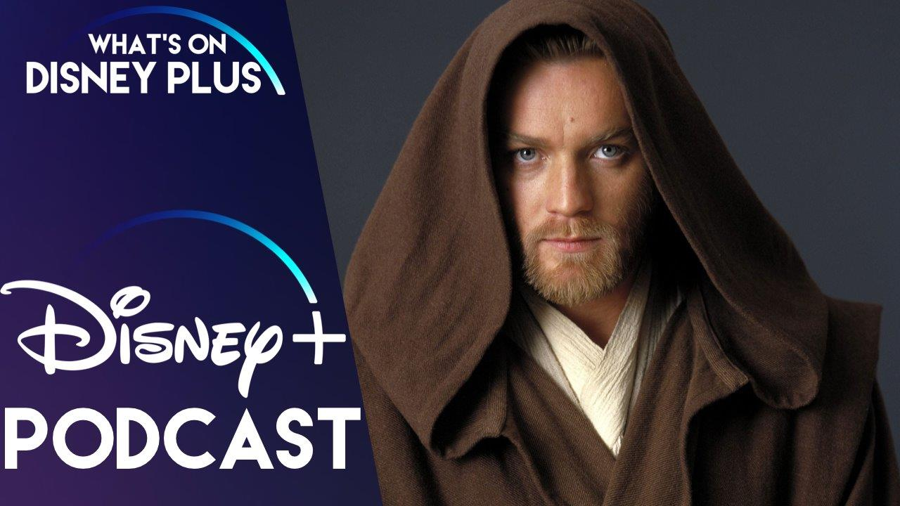 Is A Star Wars Obi-Wan Series Coming To Disney+ ? | What's On Disney Plus Podcast