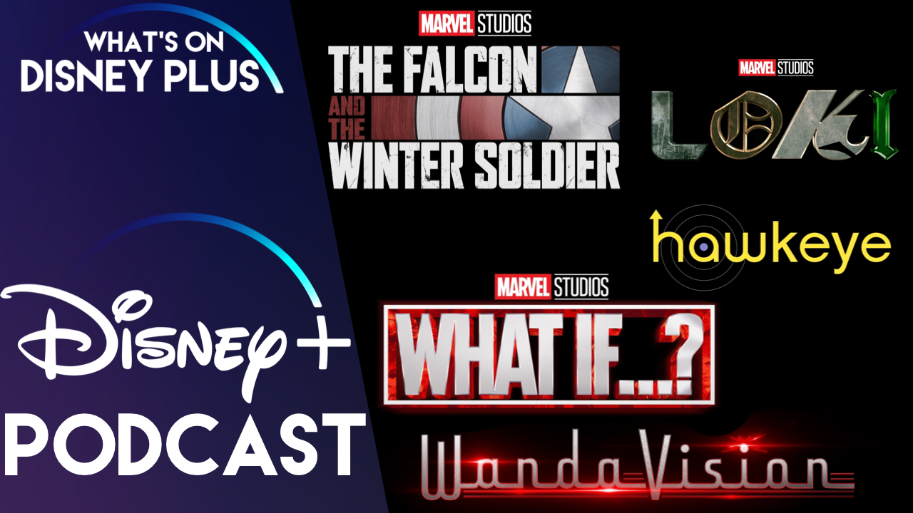 Our SDCC Marvel Phase 4 Reveal Thoughts | What's On Disney Plus Podcast