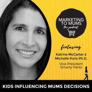 06. Kids Influencing Mums Decisions with Michelle Poris