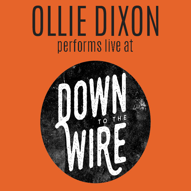 Ollie Dixon performs live at Down to the Wire